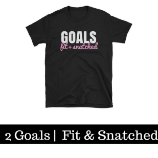 The Goal is to be Fit & Snatched.png